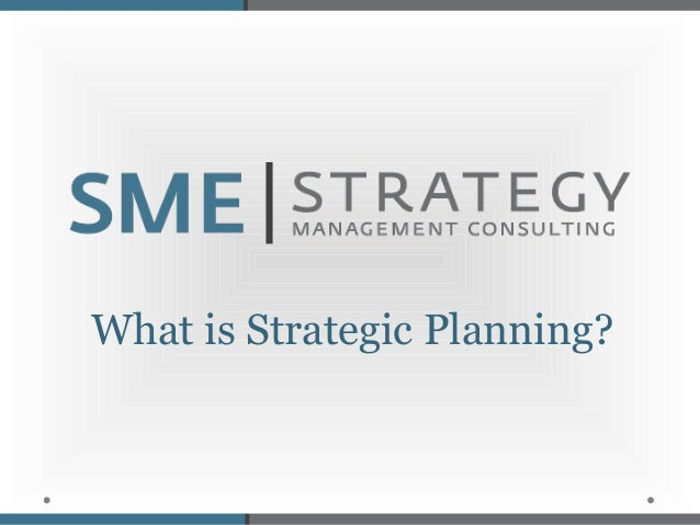 What is Strategic planning?