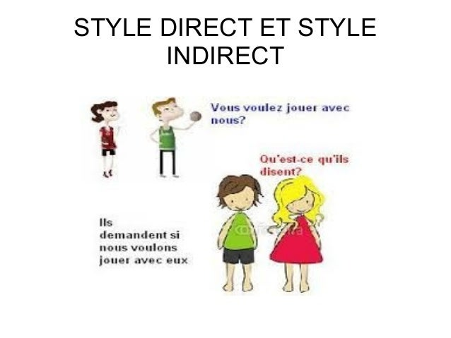 STYLE DIRECT ET STYLE INDIRECT