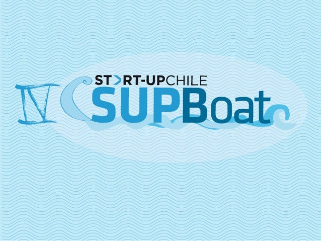 SUPboat June '13 - Start-Up Chile application process