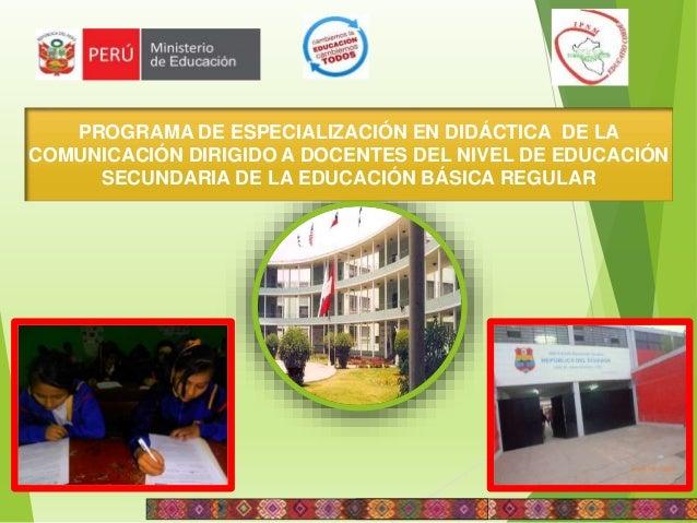 I P N M Instituto Pedagógico Nacional Monterrico PROGRAMA DE ESPECIALIZACIÓN EN DIDÁCTICA DE LA COMUNICACIÓN DIRIGIDO A DO...