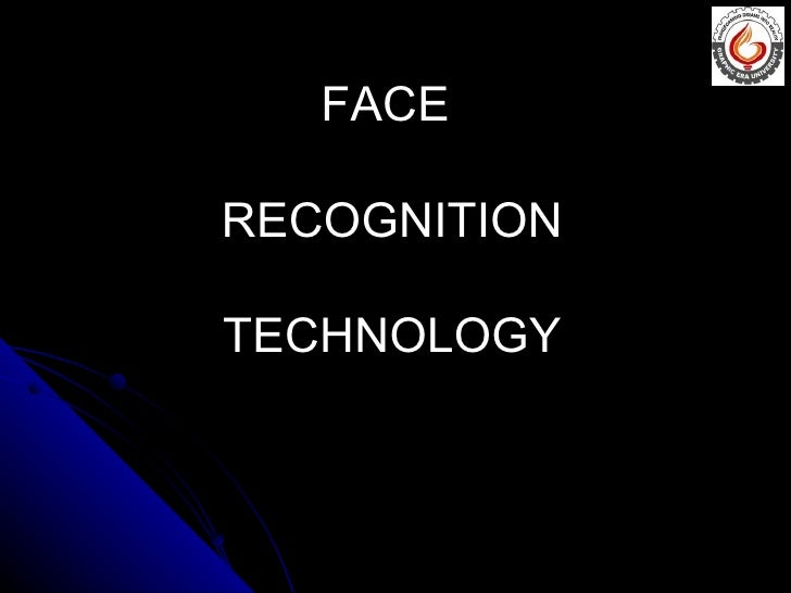 FACERECOGNITIONTECHNOLOGY
