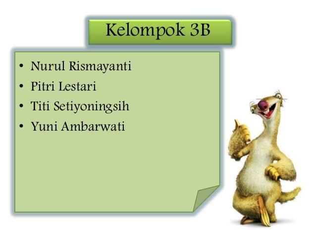 Kelompok 3B • Nurul Rismayanti • Pitri Lestari • Titi Setiyoningsih • Yuni Ambarwati