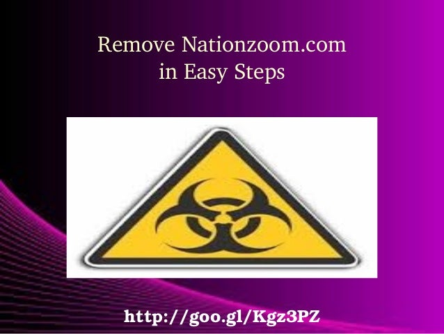 Remove Nationzoom.com in Easy Steps  http://goo.gl/Kgz3PZ