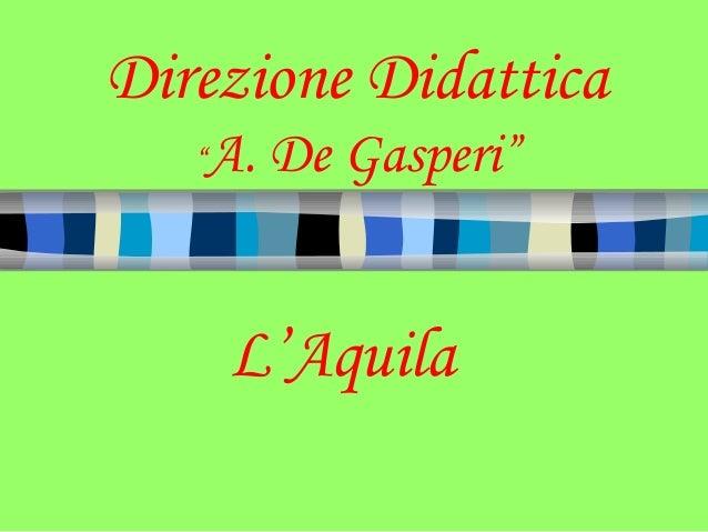 """Direzione Didattica """"A. De Gasperi"""" L'Aquila"""