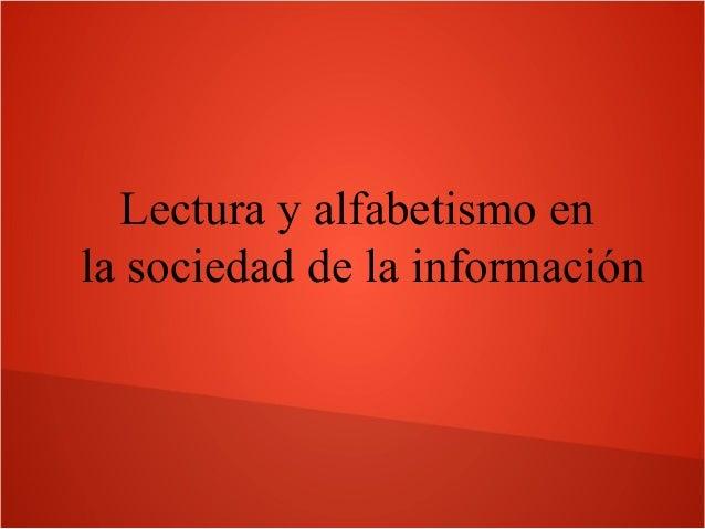 Lectura y alfabetismo en la sociedad de la información