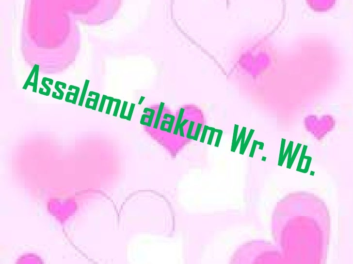 Assalamu'alakum Wr. Wb.<br />