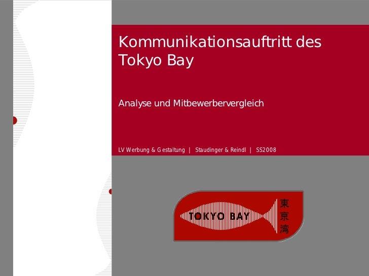 Kommunikationsauftritt des Tokyo Bay  Analyse und Mitbewerbervergleich    LV Werbung & Gestaltung | Staudinger & Reindl | ...
