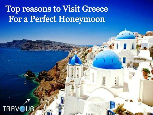 Top reasons to visit Greece for a perfect honeymoon