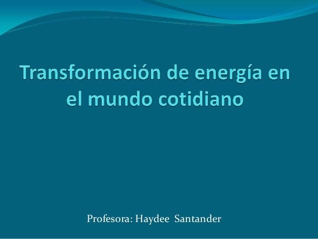 Profesora: Haydee Santander