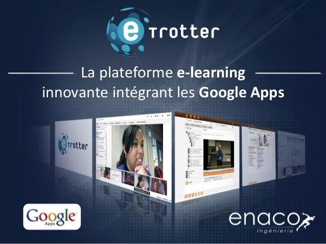 La plateforme e-learninginnovante intégrant les Google Apps
