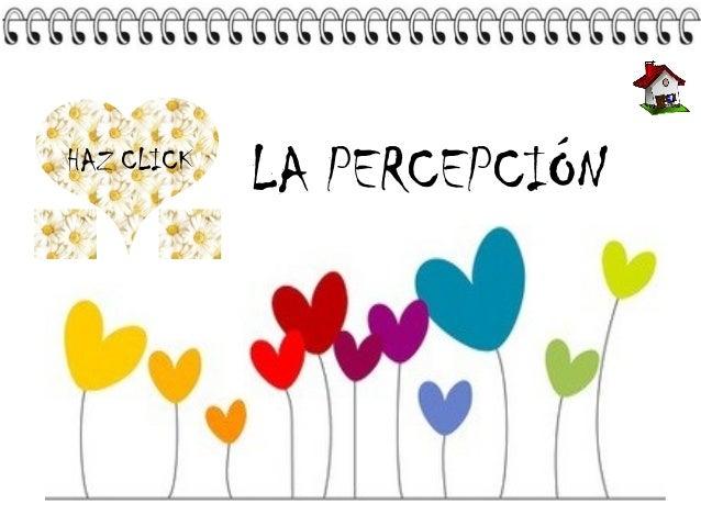 HAZ CLICK  LA PERCEPCIÓN