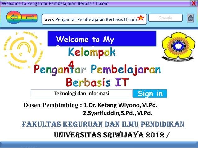 Welcome to Pengantar Pembelajaran Berbasis IT.com                   www.Pengantar Pembelajaran Berbasis IT.com        Goog...