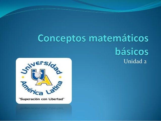 Ppt unidad 2 conceptos matemáticos básicos