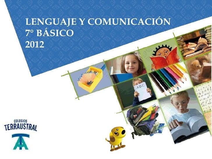 LENGUAJE Y COMUNICACIÓN7° BÁSICO2012
