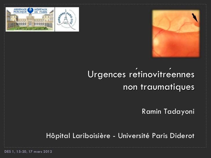 Urgences rétinovitréennes                                          non traumatiques                                     ...