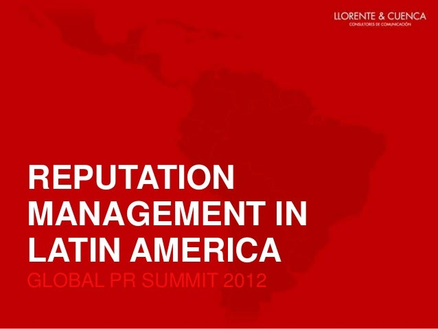 REPUTATIONMANAGEMENT INLATIN AMERICAGLOBAL PR SUMMIT 2012