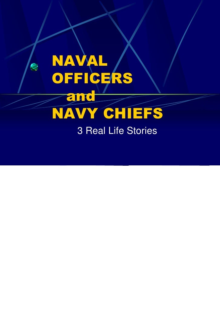 NAVAL OFFICERS  and NAVY CHIEFS   3 Real Life Stories