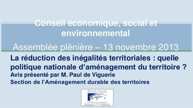 Conseil économique, social et environnemental  Assemblée plénière – 13 novembre 2013 La réduction des inégalités territori...