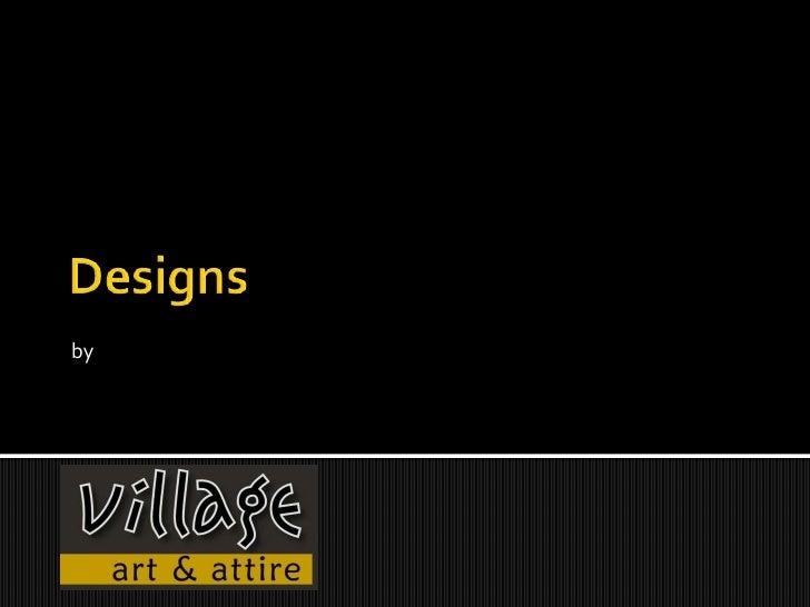 Designs<br />by <br />