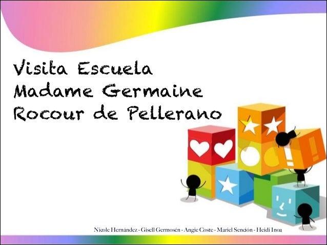 Visita Escuela Madame Germaine Rocour de Pellerano  Nicole Hernández - Gisell Germosén - Angie Coste - Mariel Sención - He...