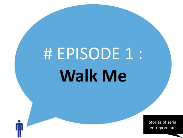 "Stories startup, with start me up : Presentation of ""Walk Me"""