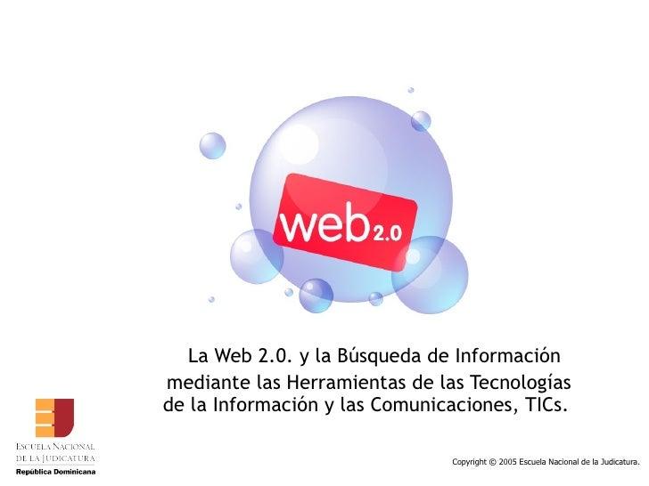 La Web 2.0. y la Búsqueda de Información mediante las Herramientas de las Tecnologías de la Información y las Comunicacion...