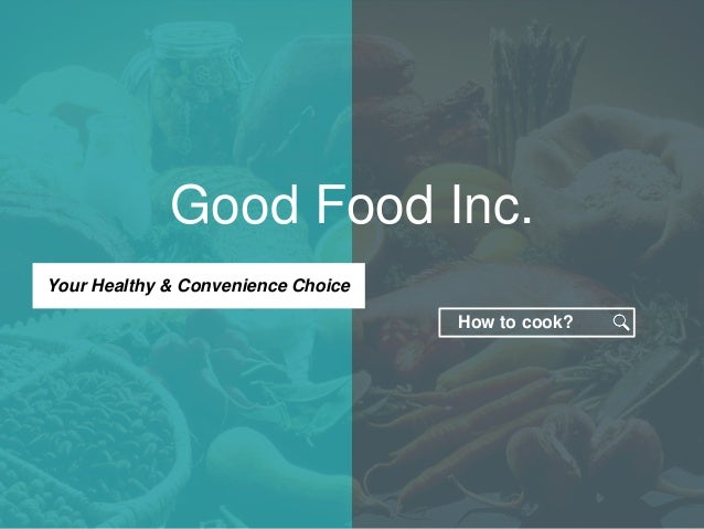 food inc powerpoint Choose from more than 6,100 presentation templates to use for powerpoint, keynote, infographics, pitchdecks, and digital marketing these presentation template sets include infographic.