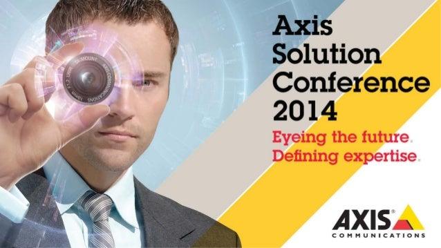 2014 Axis Solution Conference Taiwan - 市場領導者的下一步2014 新品龍捲風