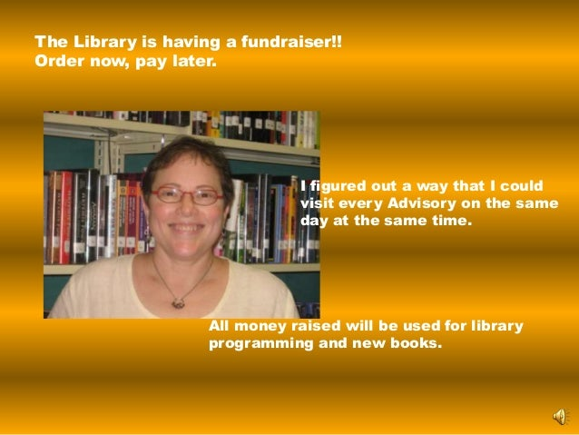 I figured out a way that I could visit every Advisory on the same day at the same time. The Library is having a fundraiser...