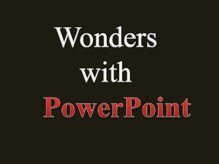 Wonders with    PowerPoint<br />