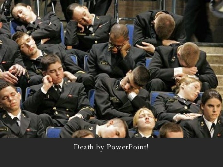 Death by PowerPoint!