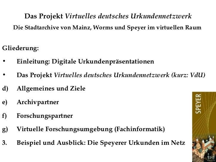 """Das Projekt """"Virtuelles deutsches Urkundennetzwerk"""" - die Stadtarchive von Mainz, Worms und Speyer im virtuellen Raum"""