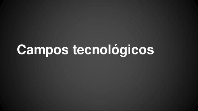 Campos tecnológicos