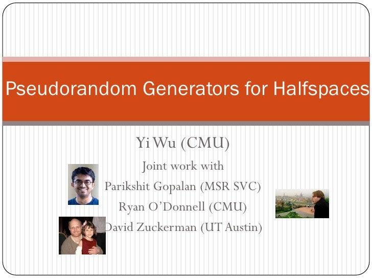 Yi Wu (CMU)<br />Joint work with <br />ParikshitGopalan (MSR SVC) <br />Ryan O'Donnell (CMU)<br />David Zuckerman (UT Aust...