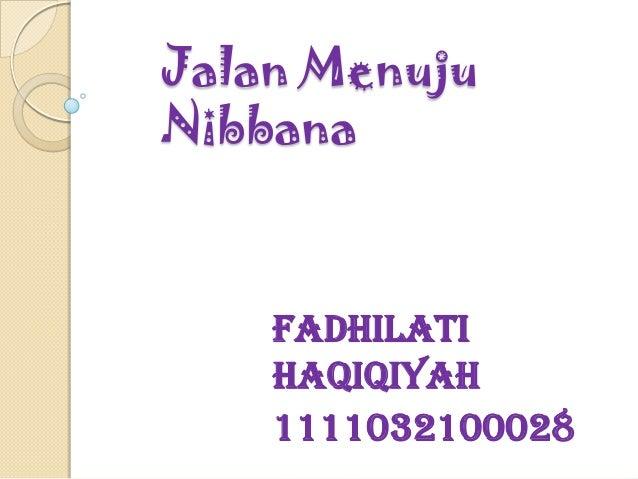 Jalan MenujuNibbana    Fadhilati    Haqiqiyah    1111032100028