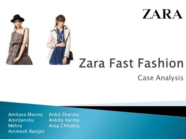 zara it for fast fashion case The essay explores the brand zara the company survives in the competitive global fashion industry upon an analytical survey of the market variables e very.