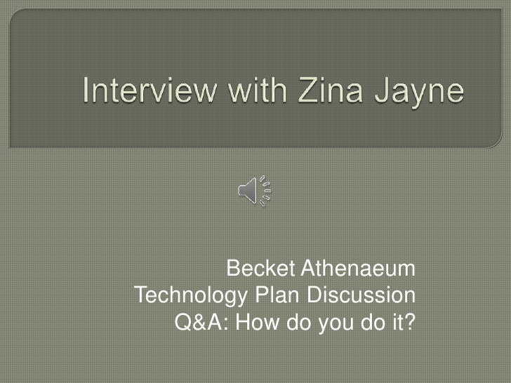Interview with Zina Jayne, Becket