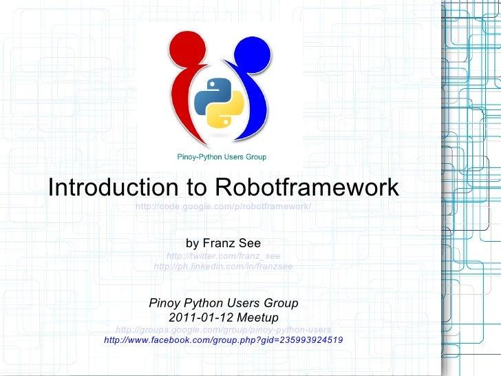 Robotframework Presentation - Pinoy Python Meetup 2011January12