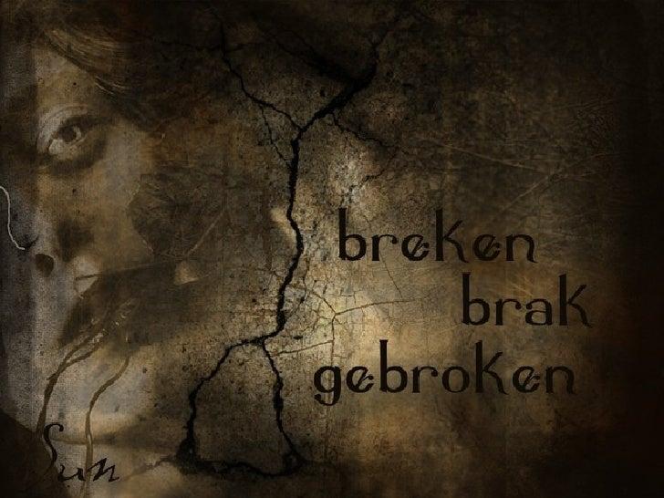 Breken brak gebroken #12
