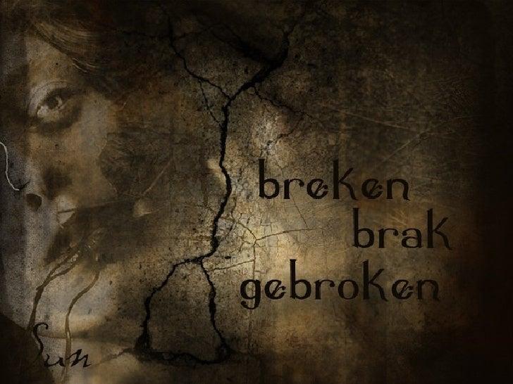 Breken brak gebroken #32
