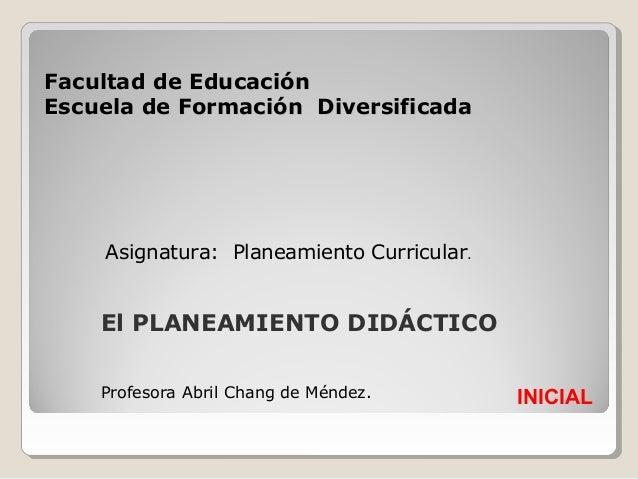 Facultad de EducaciónFacultad de Educación Escuela de Formación DiversificadaEscuela de Formación Diversificada Asignatura...