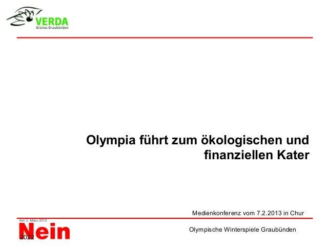 Olympia führt zum ökologischen und                         finanziellen Kater                        Medienkonferenz vom 7...