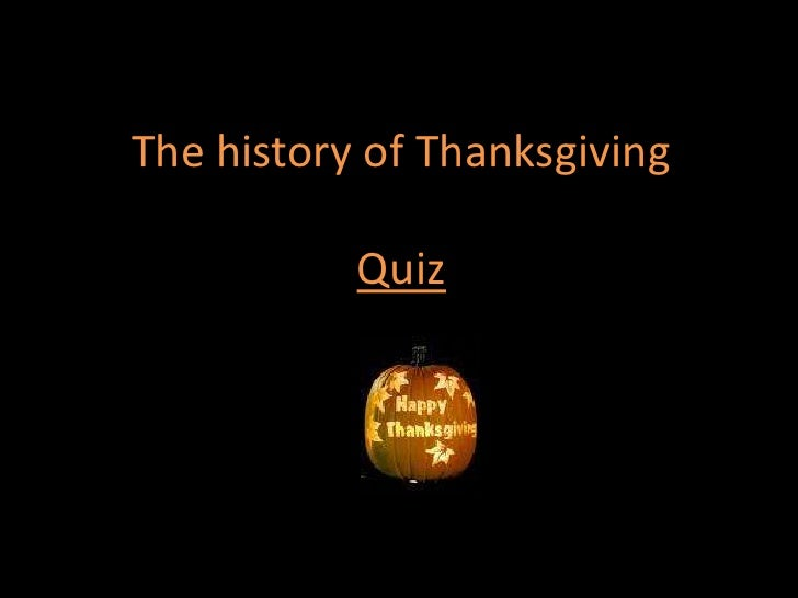 The history of Thanksgiving             Quiz