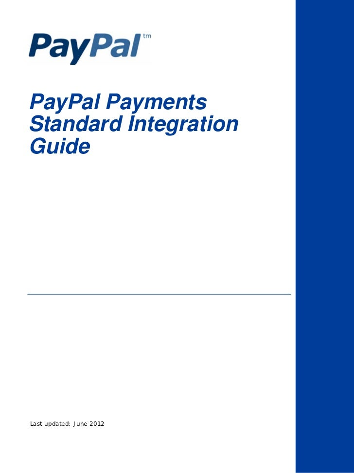 PayPal PaymentsStandard IntegrationGuideLast updated: June 2012