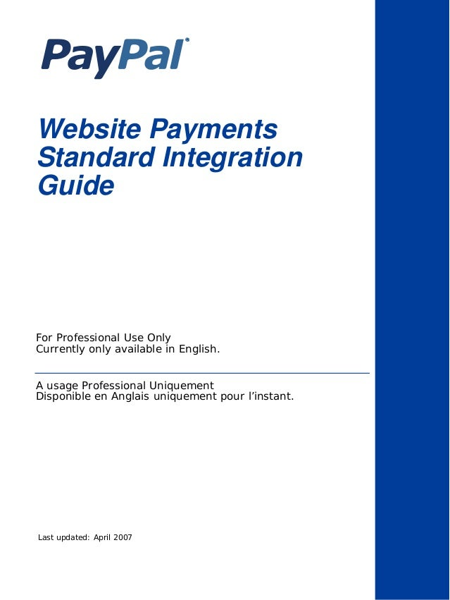 Website Payments Standard Integration Guide  For Professional Use Only Currently only available in English. A usage Profes...