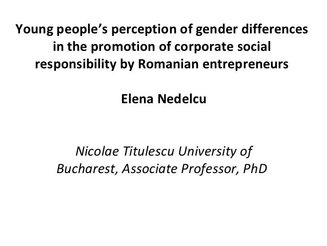 Young people's perception of gender differences      in the promotion of corporate social   responsibility by Romanian ent...