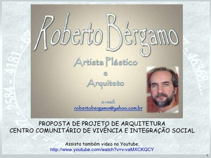 PROPOSTA DE PROJETO DE ARQUITETURA CENTRO COMUNITÁRIO DE VIVÊNCIA E INTEGRAÇÃO SOCIAL Assista também video no Youtube. htt...
