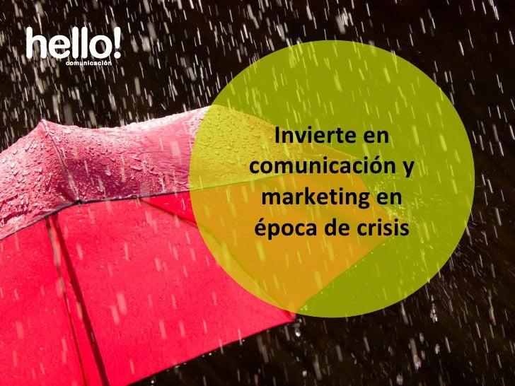 Invierte en comunicación y marketing en época de crisis