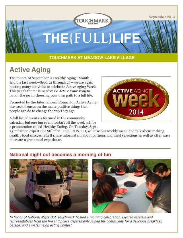 TOUCHMARK AT MEADOW LAKE VILLAGE  THE{FULL}LIFE  September 2014  National night out becomes a morning of fun  The month of...