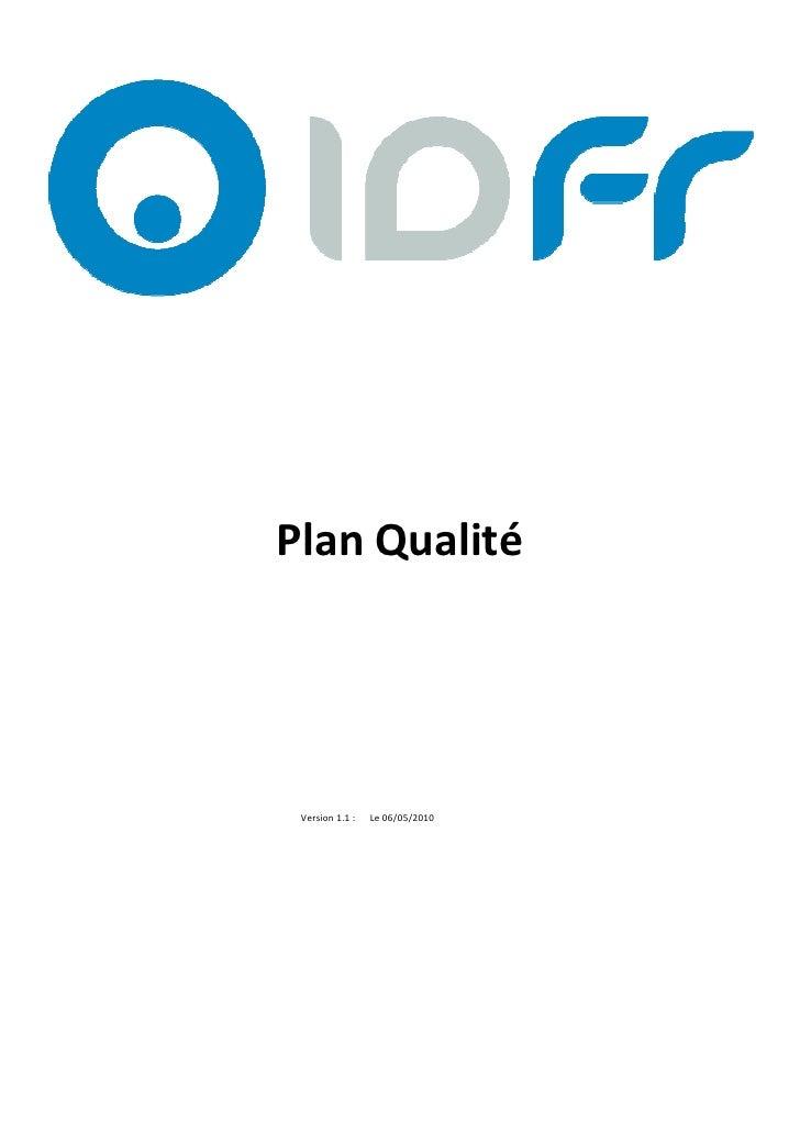 V1.0 du 14/05/2009     Plan Qualité      Version 1.1 :   Le 06/05/2010                                                    ...